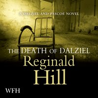The Death of Dalziel: Dalziel and Pascoe, Book 22 - Reginald Hill