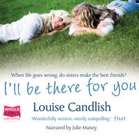 I'll Be There For You - Louise Candlish