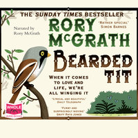 Bearded Tit: A Love Story with Feathers - Rory McGrath