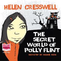 The Secret World of Polly Flint - Helen Cresswell