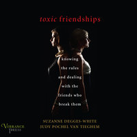 Toxic Friendships - Suzanne Degges-White