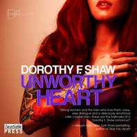 Unworthy Heart - Dorothy F. Shaw