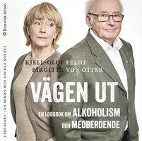 Vägen ut : En loggbok om alkoholism och medberoende - Kjell-Olof Feldt, Birgitta von Otter