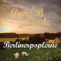 Berlinerpoplerne - Anne B. Ragde
