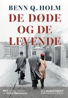 De døde og de levende - Benn Q. Holm
