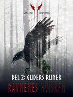 Ravnenes hvisken 1 - Del 2: Guders runer - Malene Sølvsten