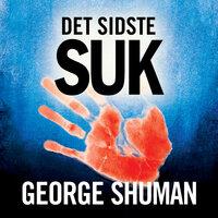Det sidste suk - George Shuman