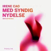 Med syndig nydelse - Irene Cao