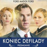 Koniec defilady. Przemijanie - Ford Madox Ford