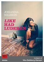 Like Had luderen - Johanna Nilsson