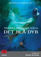 Vandflammens saga 1: Det blå dyb - Jennifer Donnelly