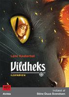 Vildheks 1: Ildprøven - Lene Kaaberbøl