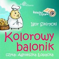 Kolorowy balonik - Igor Sikirycki