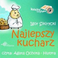 Najlepszy kucharz - Igor Sikirycki