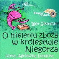 O mieleniu zboża - Igor Sikirycki