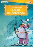 Bajki na dobranoc - Igor Sikirycki