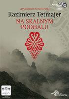 Na Skalnym Podhalu - Kazimierz Przerwa-Tetmajer
