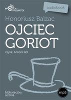 Ojciec Goriot - Honoriusz Balzac