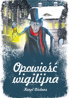 Opowieść Wigilijna - Karol Dickens