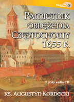 Pamiętnik oblężenia Częstochowy ks. Augustyn Kordecki - ks. Augustyn Kordecki
