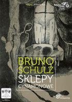 Sklepy cynamonowe - Bruno Schulz