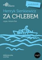 Za chlebem - Henryk Sienkiewicz