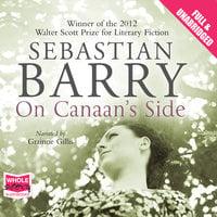 On Canaan's Side - Sebastian Barry