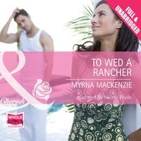 To Wed a Rancher - Myrna Mackenzie