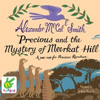 Precious and the Mystery of Meerkat Hill - Alexander McCall Smith