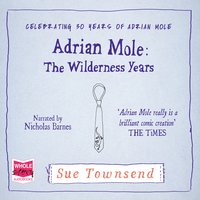 Adrian Mole: The Wilderness Years - Sue Townsend