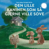 Den lille kaninen som så gjerne ville sove - Carl-Johan Forssén Ehrlin