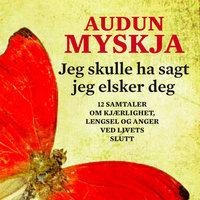Jeg skulle ha sagt jeg elsker deg - Audun Myskja