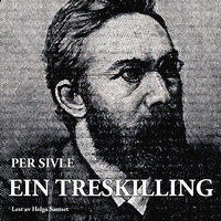 Ein treskilling - Per Sivle