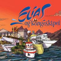 Elias og Kongeskipet - Espen Fyksen,Øyvind Rune Stålen