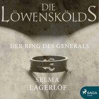 Die Löwenskölds: Der Ring des Generals - Selma Lagerlöf