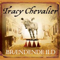 Brændende ild - Tracy Chevalier