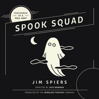 Spook Squad - Jim Spiers
