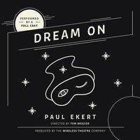 Dream On - Paul Ekert