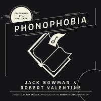 Phonophobia - Robert Valentine, Jack Bowman