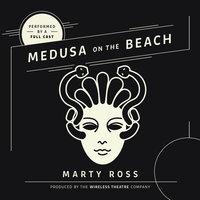 Medusa on the Beach - Marty Ross