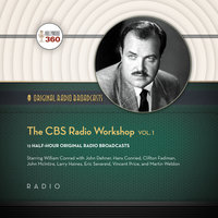 The CBS Radio Workshop, Vol. 1 - Various Authors