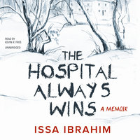 The Hospital Always Wins - Issa Ibrahim