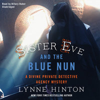 Sister Eve and the Blue Nun - Lynne Hinton