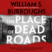 The Place of Dead Roads - William S. Burroughs