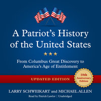 A Patriot's History of the United States, Updated Edition - Michael Allen, Larry Schweikart