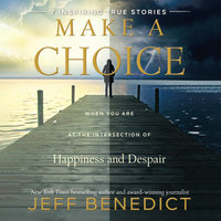 Make a Choice - Jeff Benedict