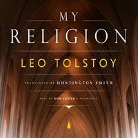 My Religion - Leo Tolstoy