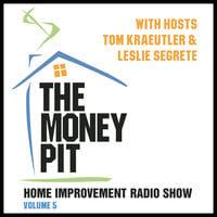 The Money Pit, Vol. 5 - Tom Kraeutler, Leslie Segrete