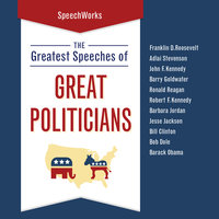 The Greatest Speeches of Great Politicians - SpeechWorks