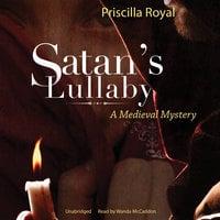 Satan's Lullaby - Priscilla Royal